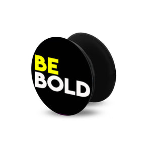 Be Bold | Pop Socket