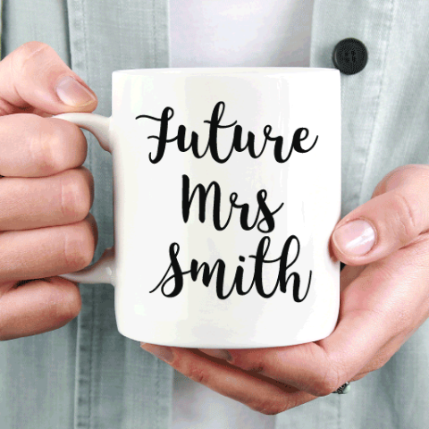 Future Mrs Custom Coffee Mug - Quote My Gift