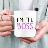 I'm The Boss Funny Coffee Mug - Quote My Gift