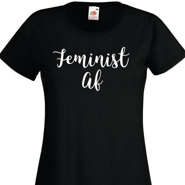 Feminist AF Funny Women's T-Shirt - Quote My Gift