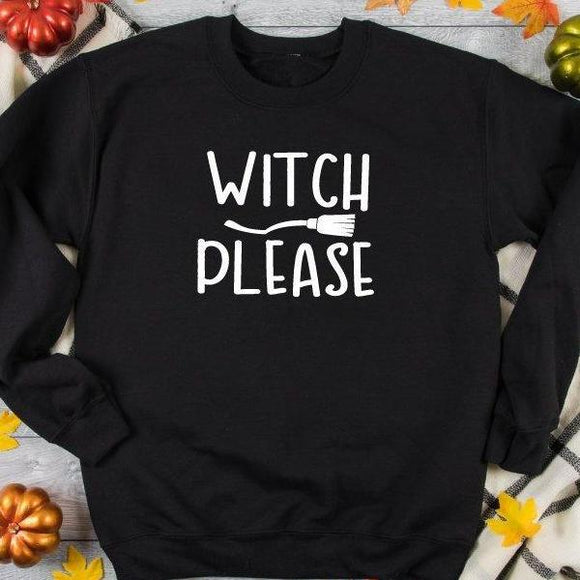 Witch Please Funny Halloween Sweatshirt - Quote My Gift