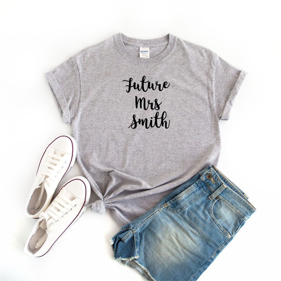 Custom Future Mrs Shirt Calligraphy Text - Quote My Gift