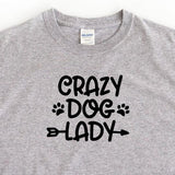 Funny Women's Crazy Dog T Shirt - Quote My Gift
