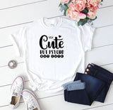 Cute But Psycho Funny Women's T-Shirt - Quote My Gift