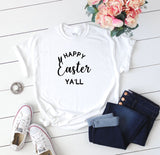 Happy Easter Ya'll Funny Easter T-Shirt - Quote My Gift