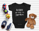 Daddy Is My Superhero Baby One Piece - Quote My Gift