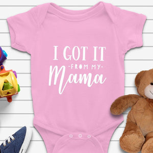 Funny Quote I got It From Mama Baby Grow - Quote My Gift