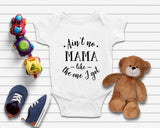 Ain't No Mama Funny Baby Onesie - Quote My Gift