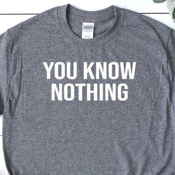 Jon Snow You Know Nothing GOT T-Shirt - Quote My Gift