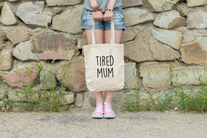 Tired Mum Tote Bag - Quote My Gift