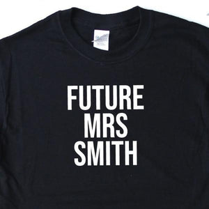 Personalised Future Mrs Shirt - Quote My Gift
