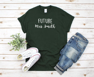 Custom Text Future Mrs Bride To Be Shirt - Quote My Gift