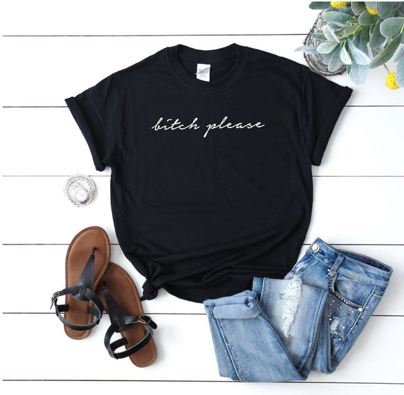 Bitch Please Funny Slogan Women's Shirt - Quote My Gift