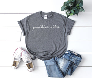 Positive Vibes T-Shirt, Positive Shirt, Unisex Slogan Shirt, Motivation Shirt, Gifts For Her, Gifts For Him, Fashion T-Shirt, Designer Shirt - Quote My Gift