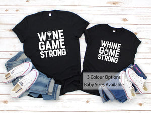 Wine Game Strong Funny Matching Mum Daughter Shirts - Quote My Gift