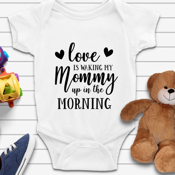 Love Is Waking My Mommy Joke Baby Oneise Quote - Quote My Gift
