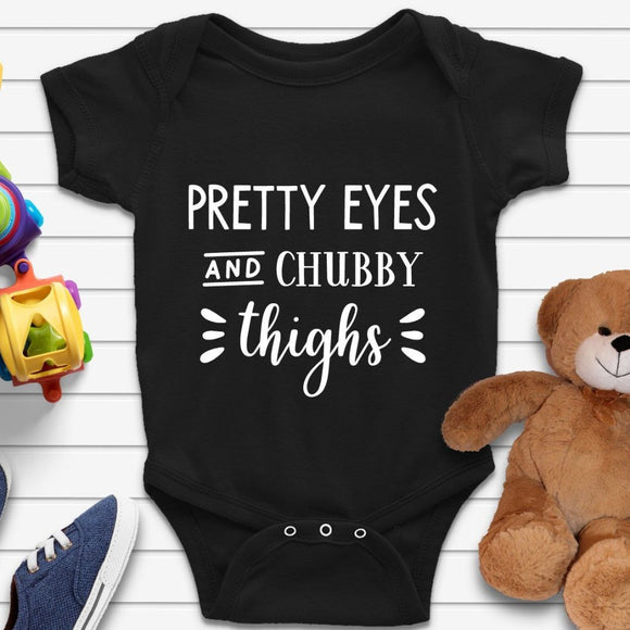 Pretty Eyes And Chubby Thighs Funny Baby Oneskie - Quote My Gift