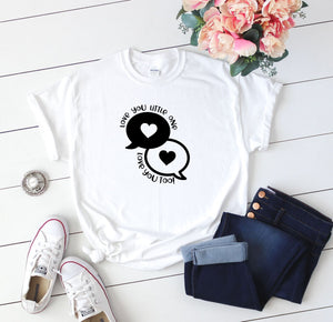 Love You Little One Pregnancy Shirt - Quote My Gift