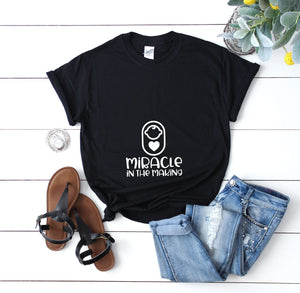 Miracle In The Making Pregnancy T-Shirt - Quote My Gift