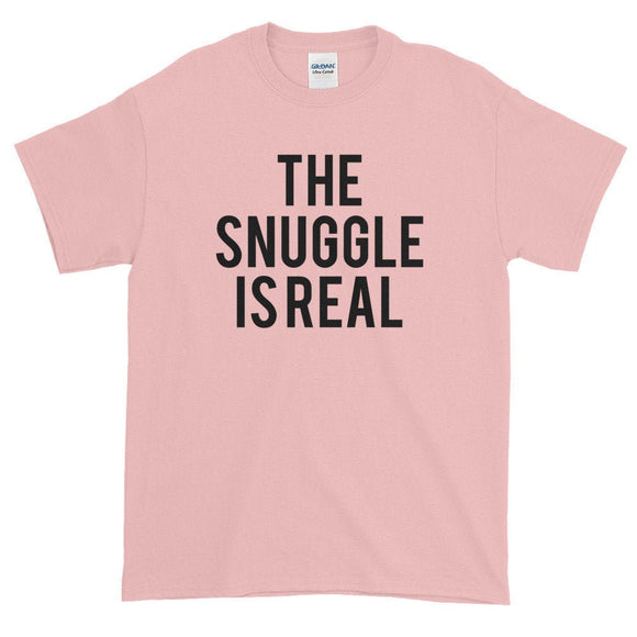 The Snuggle Is Real Funny Joke Women's T-Shirt - Quote My Gift