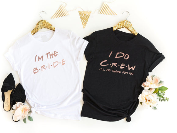 I Do Crew Friends Hen Do T-Shirts - Quote My Gift