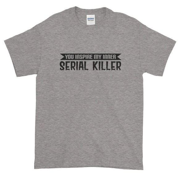 You Inspire My Inner Serial Killer Women's T-Shirt - Quote My Gift
