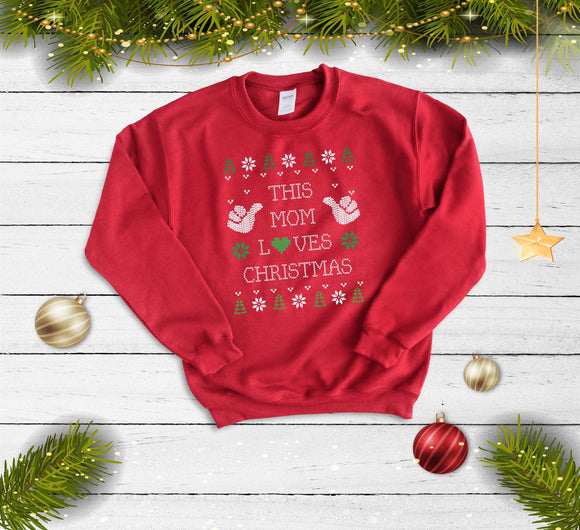 This Mom Loves Christmas, Funny Christmas Jumper, Christmas Sweater For Mom, Mom Xmas Sweatshirt, Custom Christmas Sweater, Personalised - Quote My Gift