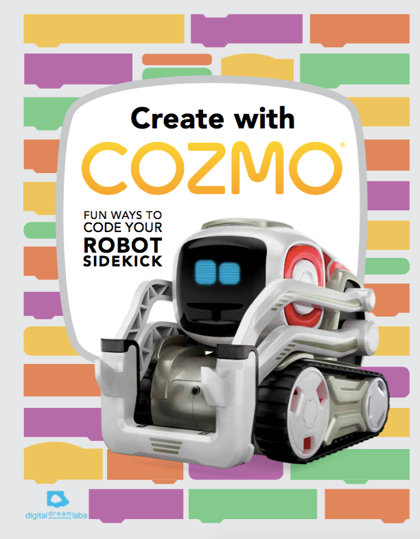 Instant Download - Create with Cozmo - Fun Ways To Code Your Robot Sidekick - Digital Dream Labs