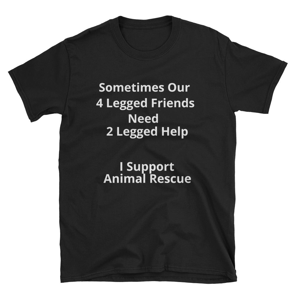 """Sometimes Our 4 Legged Friends Need 2 Legged Help"" Short-Sleeve Unisex T-Shirt"