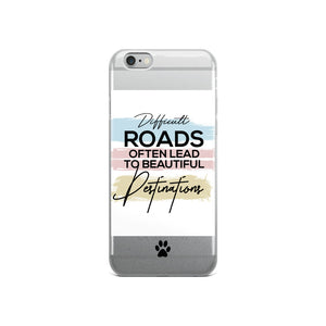 """Difficult Times Often Lead To Beautiful Destinations"" iPhone Case"