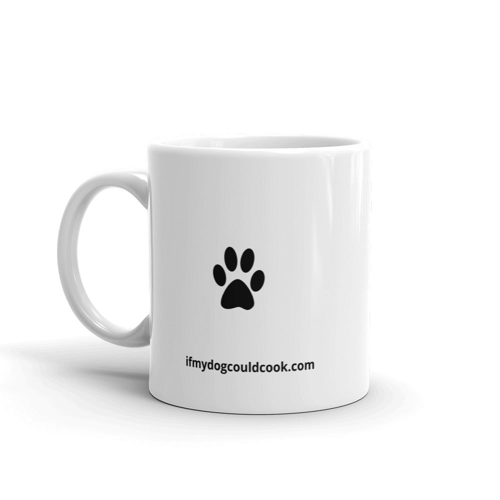 """Be The Person Your Dog Thinks You Are"" Mug"