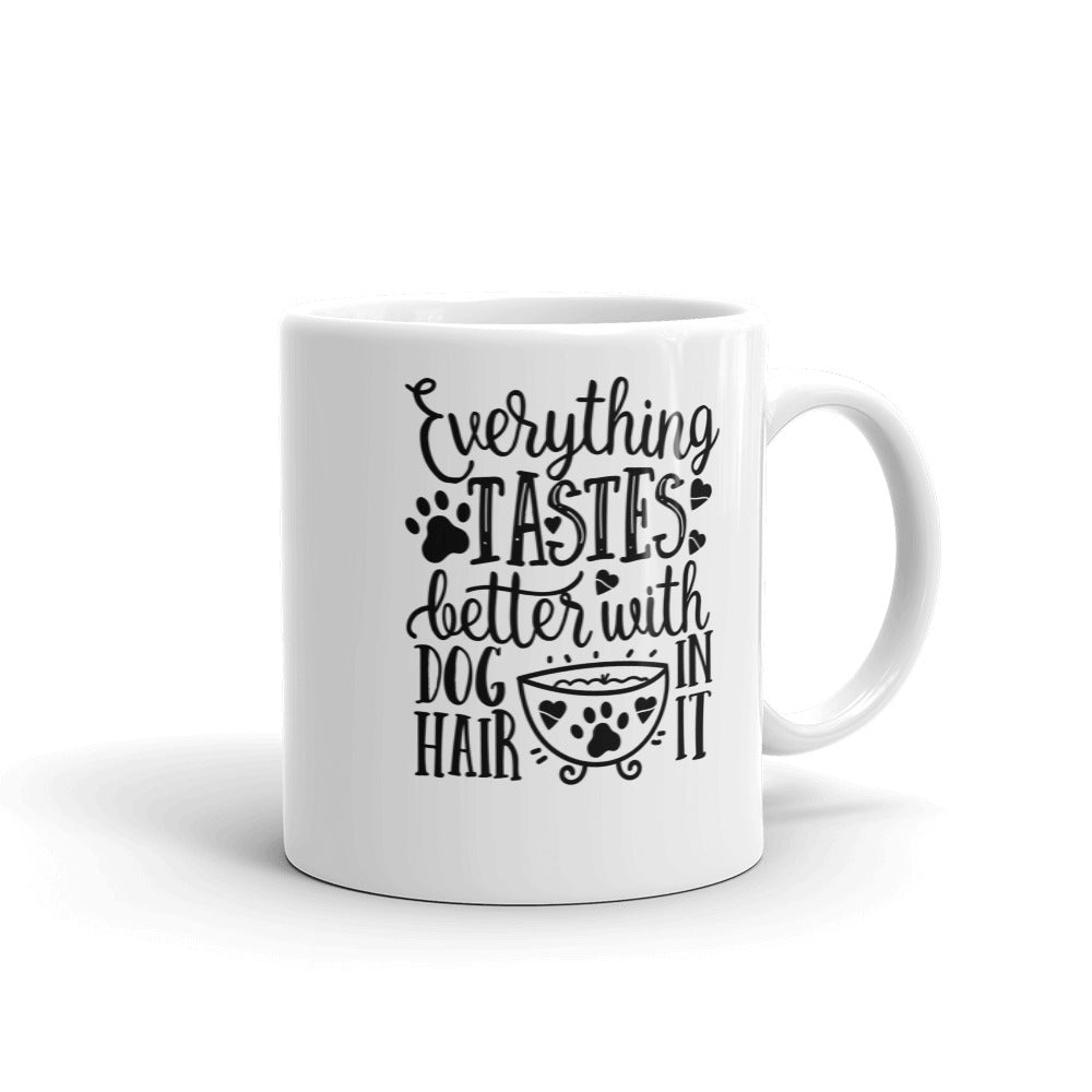 """Everything Tastes Better With Dog Hair"" Mug"