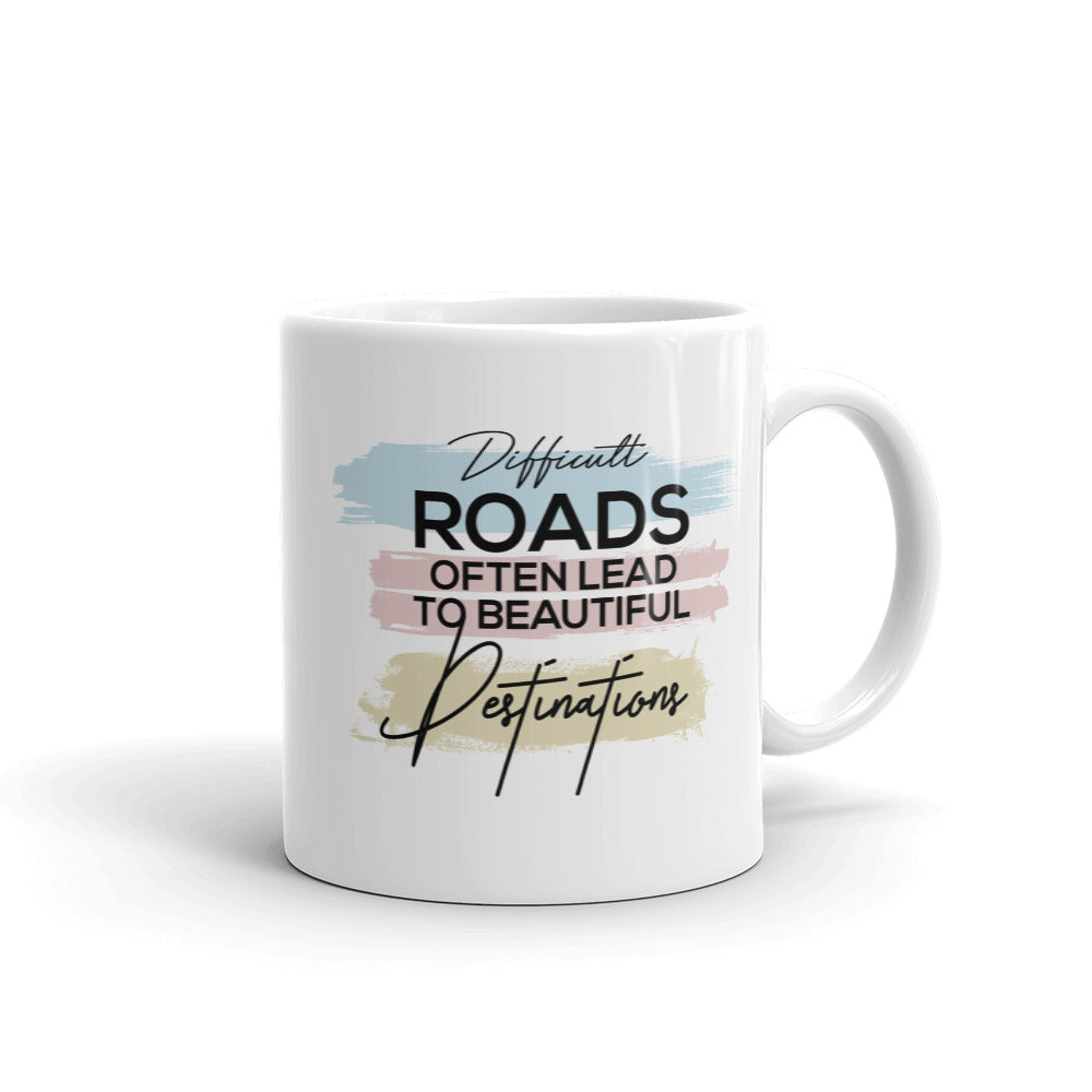 """Difficult Times Often Lead To Beautiful Destinations"" Mug"
