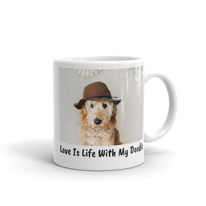 """Love Is Life With My Doodle Mug"""