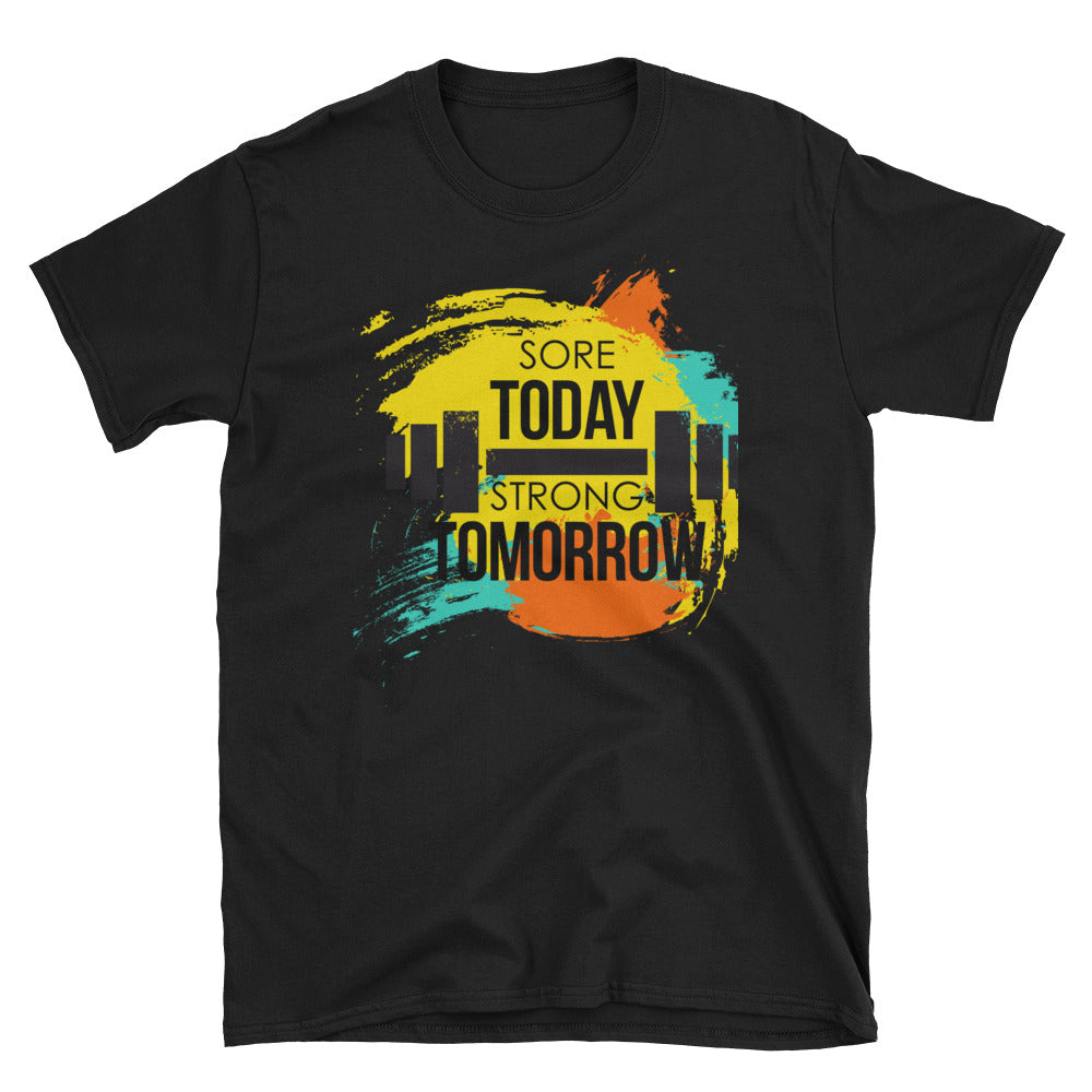 """Sore Today Strong Tomorrow"" Short-Sleeve Unisex T-Shirt"