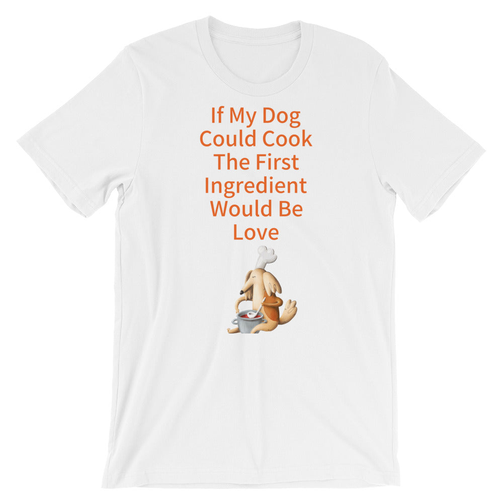 If My Dog Could Cook White Short-Sleeve Unisex T-Shirt