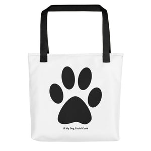 """If My Dog Could Cook Tote Bag"""