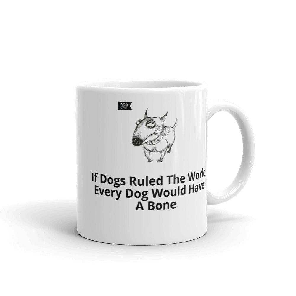 """If Dogs Ruled The World Mug"""