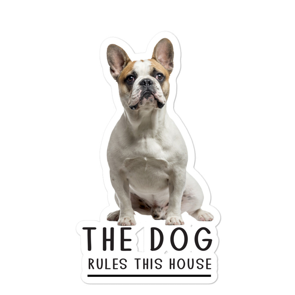 The Dog Rules This House Sticker