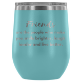Friends Are The People Etched Wine Tumbler
