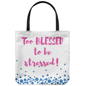 Too Blessed Tote Bag