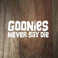 """Goonies Never Say Die"" decal"