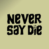 """Never Say Die"" - Goonies movie decal"