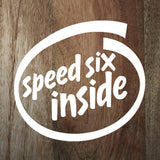 """Speed Six Inside"" decal"