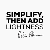 """Simplify, then add lightness"" - Colin Chapman quote wall art decal"