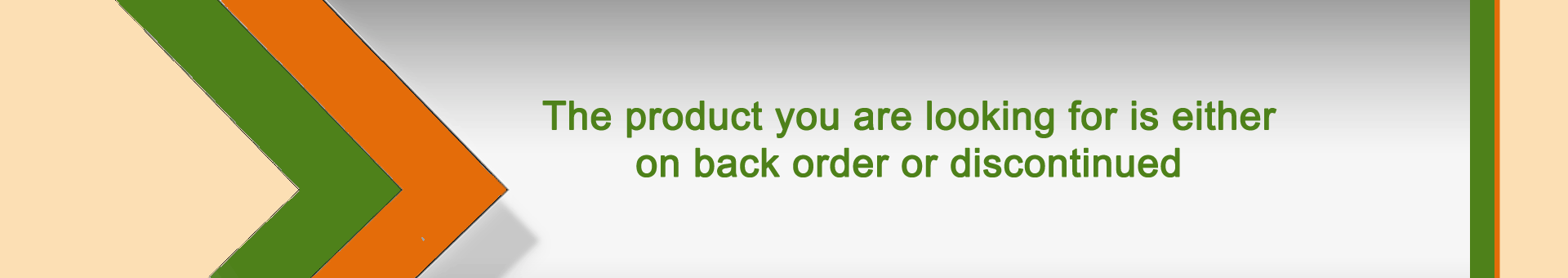 The product you are looking for is either on back order or discontinued.