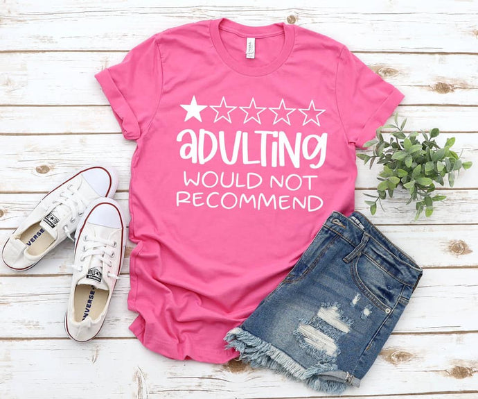 Would Not Recommend Adulting Shirt