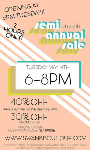 Semi Annual Sale MAY 14th 6-8PM