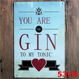 20x30 cm You Are The GIN To MY TONIC  Tin Sign
