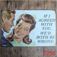 20x30cm Funny If I Agree with You We'd Both Be Wrong Tin Sign